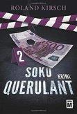 SOKO Querulant