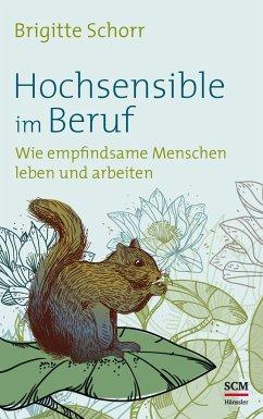 Hochsensible im Beruf - Schorr, Brigitte