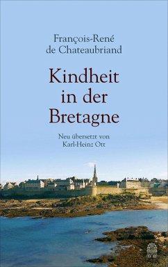Kindheit in der Bretagne - Chateaubriand, François-René de