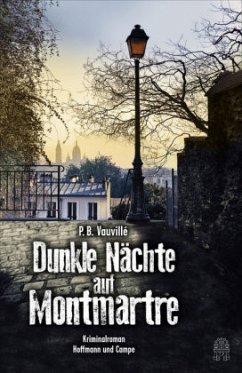 Dunkle Nächte auf Montmartre / Quentin Belbasse Bd.1 - Vauvillé, P. B.