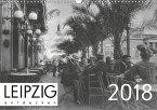 Leipzig entdecken 2018 (Wandkalender 2018 DIN A3 quer)