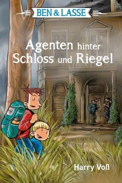 Ben & Lasse - Agenten hinter Schloss und Riegel - Voß, Harry