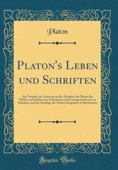 Platon's Leben und Schriften