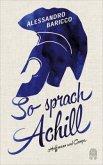 So sprach Achill
