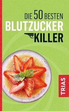 Die 50 besten Blutzucker-Killer - Müller, Sven-David