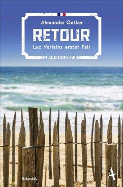 Retour / Luc Verlain Bd.1 - Oetker, Alexander