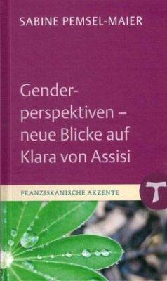 Genderperspektiven - Neue Blicke auf Klara von Assisi