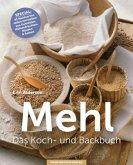Mehl - Das Koch-& Backbuch (Mängelexemplar)