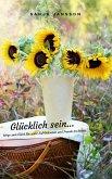 Glücklich sein...Wege zum Glück für mehr Zufriedenheit & Freude im Leben (eBook, ePUB)