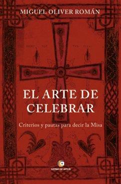 El arte de Celebrar Miguel Oliver Author