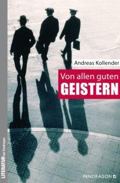 Von allen guten Geistern (Mängelexemplar) - Kollender, Andreas
