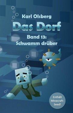 Das Dorf Band 13: Schwamm drüber (eBook, ePUB) - Olsberg, Karl