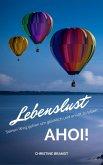 Lebenslust AHOI!: Seinen Weg gehen um glücklich und erfüllt zu leben (eBook, ePUB)