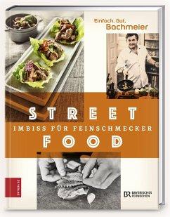 Einfach. Gut. Bachmeier. Streetfood - Imbiss für Feinschmecker (Mängelexemplar) - Bachmeier, Hans Jörg