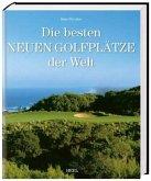 Die besten neuen Golfplätze der Welt (Mängelexemplar)