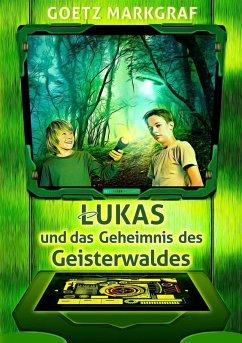 Lukas und das Geheimnis des Geisterwaldes (eBook, ePUB)