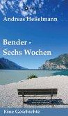 Bender - Sechs Wochen (eBook, ePUB)