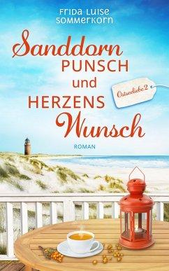 Sanddornpunsch und Herzenswunsch / Ostseeliebe Bd.2 (eBook, ePUB) - Sommerkorn, Frida Luise