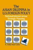 The Asian Dilemma in United States Foreign Policy: National Interest Versus Strategic Planning (eBook, ePUB)