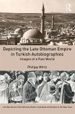 Depicting the Late Ottoman Empire in Turkish Autobiographies (eBook, ePUB)