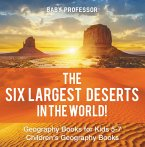 The Six Largest Deserts in the World! Geography Books for Kids 5-7   Children's Geography Books (eBook, ePUB)