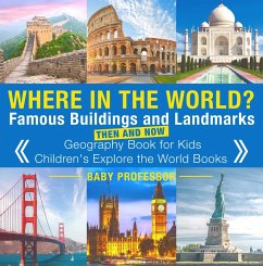 Where in the World? Famous Buildings and Landmarks Then and Now - Geography Book for Kids   Children's Explore the World Books (eBook, ePUB) - Professor, Baby