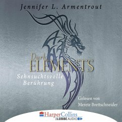 Sehnsuchtsvolle Berührung / Dark Elements Bd.3 (Ungekürzt) (MP3-Download) - Armentrout, Jennifer L.