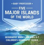 Five Major Islands of the World - Geography Books for Kids 5-7   Children's Geography Books (eBook, ePUB)