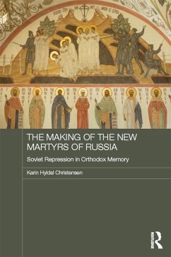 The Making of the New Martyrs of Russia (eBook, PDF) - Christensen, Karin Hyldal