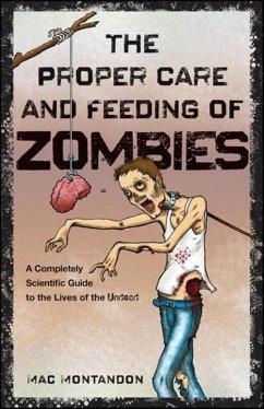 The Proper Care and Feeding of Zombies (eBook, ePUB) - Montandon, Mac