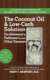 The Coconut Oil and Low-Carb Solution for Alzheimer's, Parkinson's, and Other Diseases (eBook, ePUB)