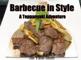 Barbecue in Style A Teppanyaki Adventure (eBook, ePUB)