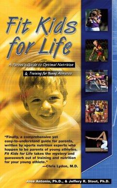 Fit Kids for Life (eBook, ePUB) - Antonio, Ph. D.; Stout, Jeffrey R.