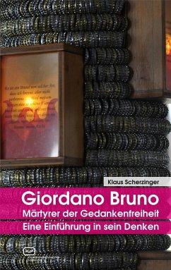 Giordano Bruno - Märtyrer der Gedankenfreiheit