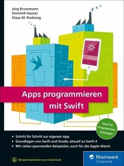 Apps programmieren mit Swift (eBook, ePUB) - Brunsmann, Jörg; Hauser, Dominik; Rodewig, Klaus M.