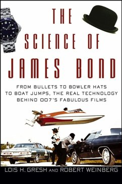 The Science of James Bond (eBook, ePUB) - Gresh, Lois H.; Weinberg, Robert