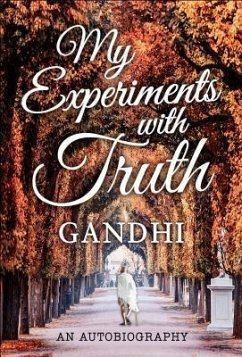 My Experiments with Truth (eBook, ePUB) - Gandhi, Mahatma