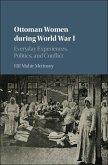 Ottoman Women during World War I (eBook, ePUB)