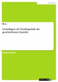 Grundlagen der Textlinguistik der geschriebenen Sprache (eBook, ePUB)
