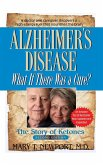 Alzheimer's Disease: What If There Was a Cure? (eBook, ePUB)