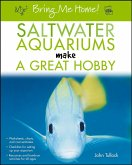 Bring Me Home! Saltwater Aquariums Make a Great Hobby (eBook, ePUB)