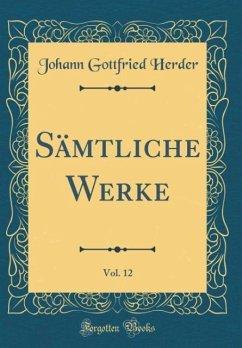 Sämtliche Werke, Vol. 12 (Classic Reprint)