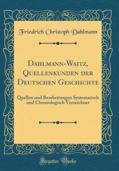 Dahlmann-Waitz, Quellenkunden der Deutschen Geschichte