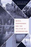 Media, Propaganda and the Politics of Intervention (eBook, ePUB)