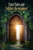 Fairy Tales and Folklore Re-imagined (eBook, ePUB)