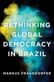 Rethinking Global Democracy in Brazil (eBook, ePUB)