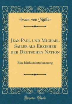 Jean Paul und Michael Sailer als Erzieher der Deutschen Nation