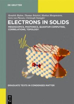 Electrons in Solids - Bluhm, Hendrik; Brückel, Thomas; Morgenstern, Markus; Plessen, Gero; Stampfer, Christoph