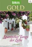 Spanischer Tango der Liebe / Romana Gold Bd.42 (eBook, ePUB)