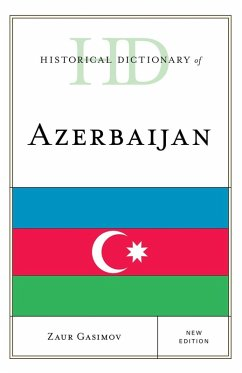 Historical Dictionary of Azerbaijan (eBook, ePUB) - Gasimov, Zaur